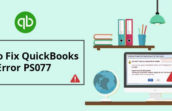 Fix QuickBooks Payroll Update Error ps077: A Repairing Guide With Solutions