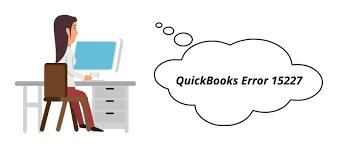 Reasons For Error 15227 QuickBooks